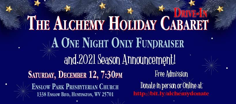 The Alchemy Holiday (Drive-In) Cabaret & 2021 Season Announcement